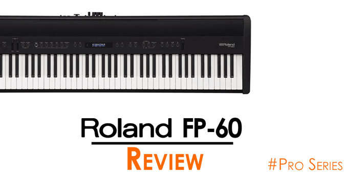 Roland FP-60 Review