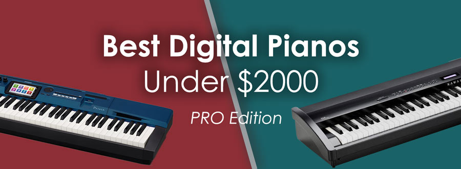 Best Digital Pianos Under $2000 for advanced pianists