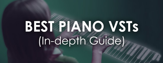 Best Piano VST Plugins (Chosen by a Pro Composer)