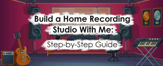 Build a Home Recording Studio